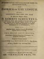 view Dissertatio physiologico-medica inauguralis, de fabrica et usu linguae ... / Eruditorum examini submittit Joannes van Reverhorst.