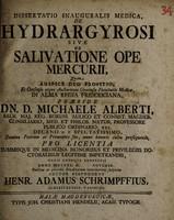 view Dissertatio inauguralis medica, de hydrargyrosi sive salivatione ope mercurii ... / auctor respondens Henr. Adamus Schrimpffius.
