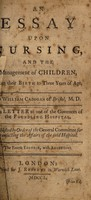 view An essay upon nursing : and the management of children, from their birth to three years of age