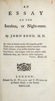 view An essay on the incubus, or night-mare / [John Bond].