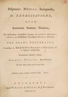 view Disputatio medica inauguralis, de exercitatione ... / Eruditorum examini subjicit Gilbertus Thompson.
