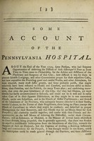 view Some account of the Pennsylvania Hospital; from its first rise to the beginning of the fifth month, called May, 1754 / [Benjamin Franklin].