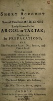 view A short account of several excellent medicines lately discovered in the argol or tartar; together with its preparations