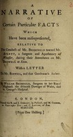 view A narrative of certain particular facts which have been misrepresented : relative to the conduct of Mr. Bromfeild [sic] toward Mr. Aylett ... during their attendance on Mr. Benwell at Eton. With a letter to Mr. Benwell, and that gentleman's answer