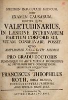 view Specimen inaugurale medicum, sistit examen causarum, propter quas valetudinarius, in laesione internarum partium corporis sui, vitam conservare possit ...