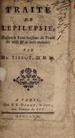 view Traité de l'epilepsie, faisant le tome troisieme du Traité des nerfs & de leurs maladies / [S.A.D. Tissot].
