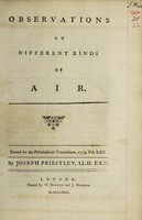 view Observations on different kinds of air. : Printed for the Philosophical Transactions, 1773, Vol. LXII. / By Joseph Priestley, LL.D. F.R.S.