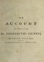 view An account of the late Dr. Goldsmith's illness : so far as relates to the exhibition of Dr. James's powders: together with remarks on the use and abuse of powerful medicines in the beginning of fevers, and other acute diseases.