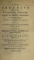 view A new treatise on the venereal disease, gleets, and seminal weaknesses; the dreadful effects of self-pollution; and the causes of impotency, barrenness etc. directing methods of cure
