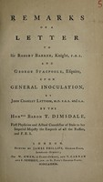 view Remarks on a letter to Sir Robert Barker ... and George Stacpoole upon general inoculation, by John Coakley Lettsom ...