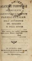view Alcune formole inservienti preparazioni e composizioni farmaceutiche dell'antimonio, del mercurio e dell'oppio.