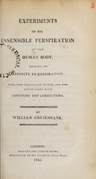 view Experiments on the insensible perspiration of the human body, shewing its affinity to respiration / Published originally in 1779, and now republished with additions and corrections.