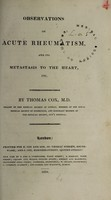view Observations on acute rheumatism, and its metastasis to the heart, etc / [Thomas Cox].