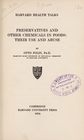view Preservatives and other chemicals in foods: their use and abuse / by Otto Folin.