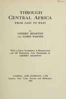 view Through Central Africa, from east to west / by Cherry Kearton and James Barnes.