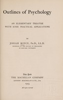view Outlines of psychology : an elementary treatise with some practical applications / by Josiah Royce.