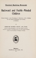 view Backward and feeble-minded children : clincial studies in the psychology of defectives, with a syllabus for the clinical examination and testing of children / by Edmund Burke Huey.