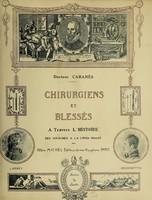 view Chirurgiens et blessés : a travers l'histoire ; des origines à la Croix-Rouge / Docteur Cabanès.
