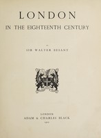 view London in the eighteenth century / by Sir Walter Besant.
