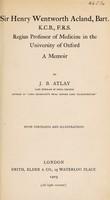view Sir Henry Wentworth Acland, bart., K.C.B., F.R.S., regius professor of medicine in the University of Oxford : a memoir