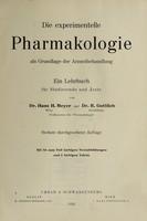 view Die experimentelle Pharmakologie als Grundlage der Arzneibehandlung : ein Lehrbuch für Studiernde und Ärzte / von Hans H. Meyer und R. Gottlieb.
