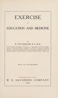 view Exercise in education and medicine / by R. Tait McKenzie.
