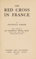 view The Red Cross in France / [H. Granville-Barker] ; with a preface by Sir Frederick Treves, bart.