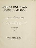 view Across unknown South America / by A. Henry Savage-Landor.