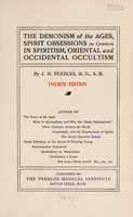view The demonism of the ages, spirit obsessions so common in spiritism, oriental and occidental occultism / by J.M. Peebles.