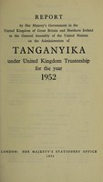 view Report by Her Majesty's Government in the United Kingdom of Great Britain and Northern Ireland to the General Assembly of the United Nations on the Trust Territory of Tanganyika under United Kingdom administration