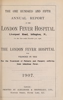 view Report of the London Fever Hospital, Liverpool Road, Islington, for the year ending 31st December 1906.