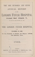 view Report of the London Fever Hospital, Liverpool Road, Islington, for the year ending 31st December 1907.