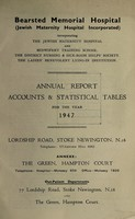 view Annual report accounts & statistical tables : 1947 / Bearsted Memorial Hospital.