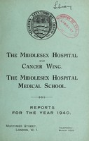 view Reports : 1940 / Middlesex Hospital and Cancer Wing. Middlesex Hospital Medical School.