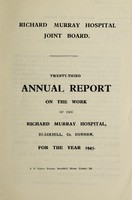 view Annual report on the work of the Richard Murray Hospital : 1945 / Richard Murray Hospital Joint Board.