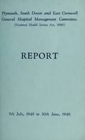 view Report : 1948/49 / Plymouth, South Devon and East Cornwall General Hospital Management Committee.