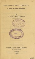 view Physician, heal thyself : study of needs and means / by G. Scott Williamson.