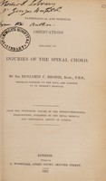 view Pathological and surgical observations relating to injuries of the spinal cord / [Sir Benjamin C. Brodie].